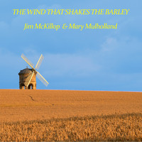 Jim McKillop, Mary Mulholland - The Wind That Shakes The Barley