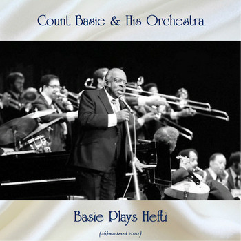 Count Basie & His Orchestra - Basie Plays Hefti (Remastered 2020)