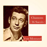 Yves Montand - Chansons (36 Succès)