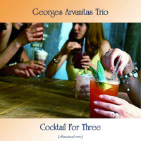 Georges Arvanitas Trio - Cocktail For Three (Remastered 2020)