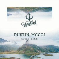 Dustin Mccoi - Still Like