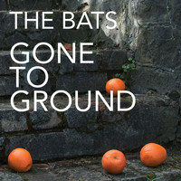 The Bats - Gone To Ground