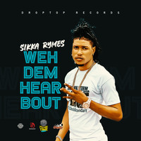 Sikka Rymes - Weh Dem Hear Bout (Explicit)