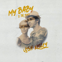 Josh Kelley - My Baby & The Band