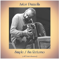 Astor Piazzolla - Simple / Sin Retorno (All Tracks Remastered)