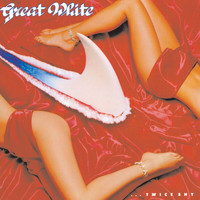 Great White - Twice Shy (Expanded Edition)