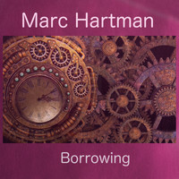 Marc Hartman - Borrowing