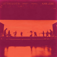 Kari Jobe - Let The Light In