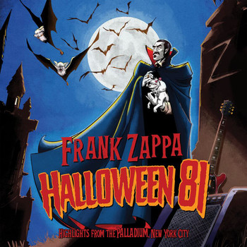 Frank Zappa - Halloween 81 (Highlights From The Palladium / Live)