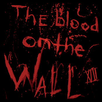 XIII - The Blood on the Wall (Explicit)