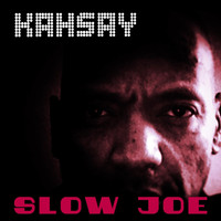 Kahsay - Slow Joe