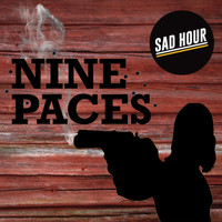 Sad Hour - Nine Paces (Explicit)
