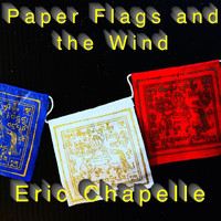 Eric Chapelle - Paper Flags and the Wind