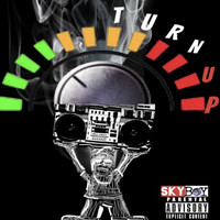 Skyboy - Turn Up (Explicit)
