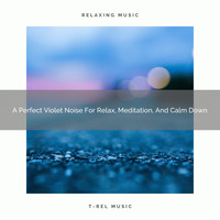 White Noise Baby Sleep Music, Enojayble White Noise, Satisfying Brown Noise - A Perfect Violet Noise For Relax, Meditation, And Calm Down