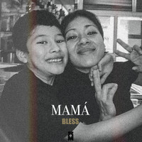 Bless - Mamá (Freestyle)