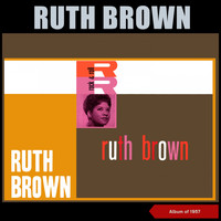 Ruth Brown - Ruth Brown (Album of 1957)