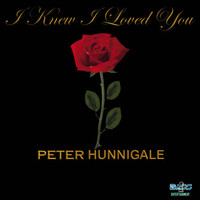 Peter Hunnigale - I Knew I Loved You