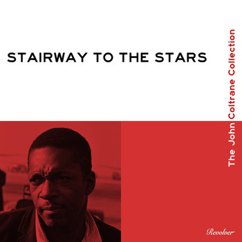 John Coltrane - Stairway To The Stars (The John Coltrane Collection)