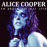 Alice Cooper - Alice Cooper FM Broadcast May 1978