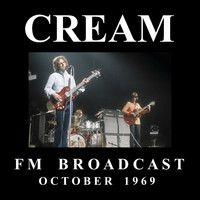 Cream - Cream FM Broadcast October 1969