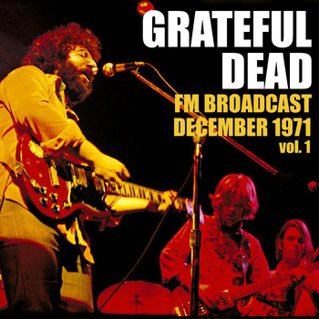 Grateful Dead - Grateful Dead FM Broadcast December 1971 vol. 1