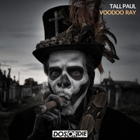 Tall Paul - Voodoo Ray