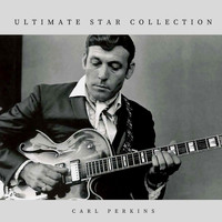 Carl Perkins - Ultimate Star Collection