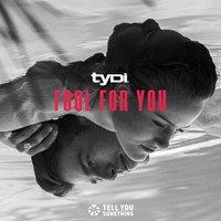 tyDi - Fool for You