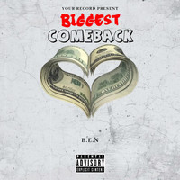 B.E.N - Biggest Comeback (Explicit)