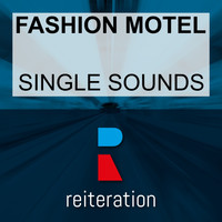 Fashion Motel - Single Sounds