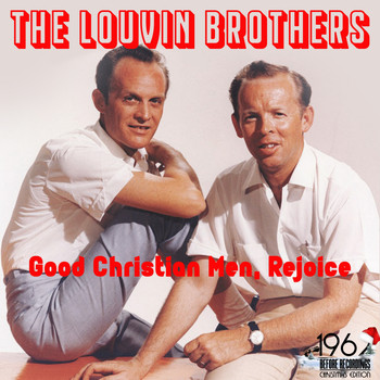 The Louvin Brothers - Good Christian Men, Rejoice