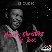 Ike Quebec - Merry Christmas in Jazz
