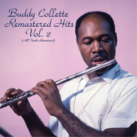 Buddy Collette - Remastered Hits Vol. 2 (All Tracks Remastered)