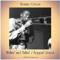 Bennie Green - Walkin' and Talkin' / Hoppin' Jones (All Tracks Remastered)