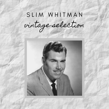 Slim Whitman - Slim Whitman - Vintage Selection