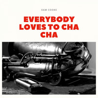 Sam Cooke - Everybody Loves to Cha Cha