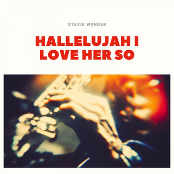 Stevie Wonder - Hallelujah I Love Her So