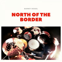 Barney Kessel - North of the Border