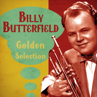 Billy Butterfield - Golden Selection (Remastered)