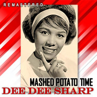 Dee Dee Sharp - Mashed Potato Time (Remastered)