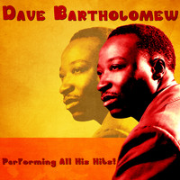 Dave Bartholomew - Performing All His Hits! (Remastered)