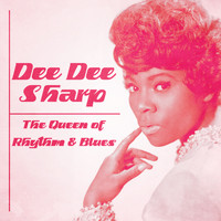 Dee Dee Sharp - The Queen of Rhythm & Blues (Remastered)
