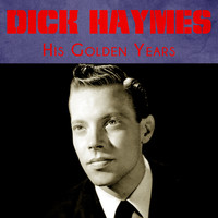 Dick Haymes - His Golden Years (Remastered)