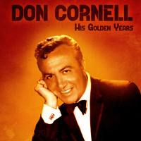 Don Cornell - His Golden Years (Remastered)