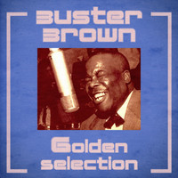 Buster Brown - Golden Selection (Remastered)