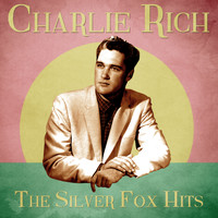 Charlie Rich - The Silver Fox Hits (Remastered)
