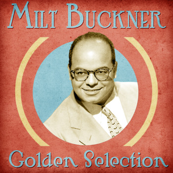 Milt Buckner - Golden Selection (Remastered)