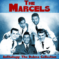 The Marcels - Anthology: The Deluxe Collection (Remastered)
