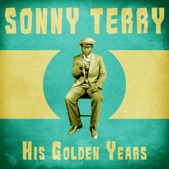 Sonny Terry - His Golden Years (Remastered)